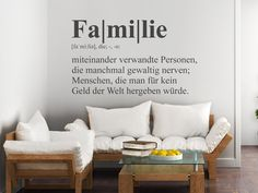 Wall tattoos for cool families - family stories and motives - Lustige Familien Family Humor, Family Quotes, Living Room Designs, Living Room Decor, Living Rooms, Life Is Too Short Quotes, Wall Tattoo, Life Lesson Quotes, Cool Walls