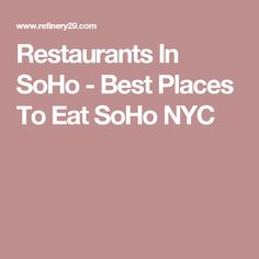 Restaurants In SoHo - Best Places To Eat SoHo NYC