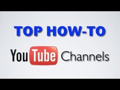 Check Out The Top How-To YouTube Channels