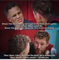 Bruce and Thor I loved this! Let chris hemsworth improvise and you will never be disappointed