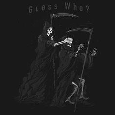 c2a3bdda Artokingo - Guess Who T-Shirt Grim Reaper Pictures, Funny Prints, Graphic  Tees