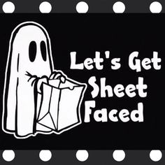 Yes, let's drink lots of boos! Maybe that'll lift my spirits! #EveryDayIsHalloween #Halloween #ghosts #spirits #sheetfaced #party #boos #puns #punny  Let's get sheet faced
