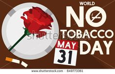 Banner with rose, ashtray, broken cigarette and loose-leaf calendar view from above to commemorate World No Tobacco Day in May 31.