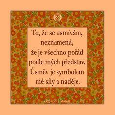 citáty - To, že se usmívám, neznamená, že je všechno pořád2