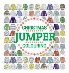 Christmas Jumper Colouring Book. The Christmas Jumper Colouring book is a new and exciting, festive jumper-themed colouring book. Available in time for the start of the Christmas season, the gorgeous images of jumpers to colour in will offer the keen artist a unique take on the colouring-in craze. Packed with a wide variety of jumper designs - from simple winter patterns to complex festive scenes - there are designs to suit every mood and situation.