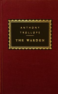 The Warden by Anthony Trollope (Everyman's Library edition)