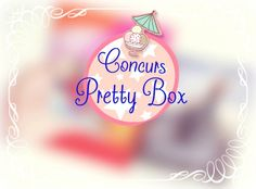 Concurs Pretty Box