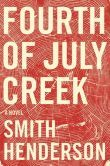 Fourth of July Creek by Smith Henderson - After trying to help Benjamin Pearl, an undernourished, nearly feral eleven-year-old boy living in the Montana wilderness, social worker Pet...