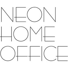 Neon Home Office text ❤ liked on Polyvore featuring words, text, quotes, backgrounds, phrase and saying