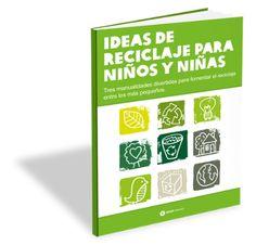 """Libro """"Ideas De Reciclaje Para Niños Y Niñas"""" - Intermón Oxfam"""