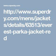 http://www.superdry.com/mens/jackets/details/63513/everest-parka-jacket-red