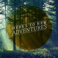 here's to new adventures