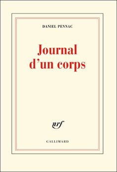 Daniel Pennac, Journal d'un corps, Gallimard, 2012