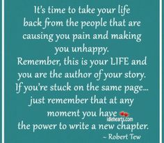 It's Time To Take Your Life Back From The People That…