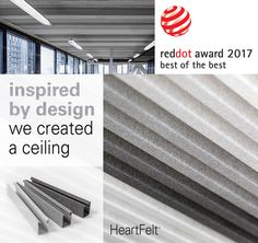 Reddot award 2017 - best of the best  'Exceptional, ground breaking, innovative'. The organisation of the Red Dot Award is full of praise for Hunter Douglas' HeartFelt®. Its jury has awarded the new linear (ceiling)system with their highest distinction: Product Design 2017.