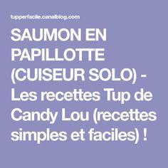 SAUMON EN PAPILLOTTE (CUISEUR SOLO) - Les recettes Tup de Candy Lou (recettes simples et faciles) !
