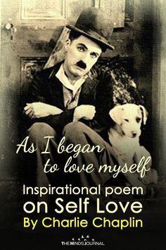 As I began to Love Myself - Charlie Chaplin - https://themindsjournal.com/as-i-began-to-love-myself-charlie-chaplin/