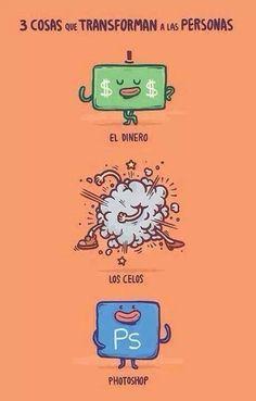 3 cosas que transforman a las personas. #Dinero #Celos #Photoshop.