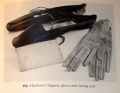 Charlotte's slippers, gloves and visiting card