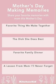 This Mother's Day, share your favorite memories of making with mom. Use this template, fill in the blanks as a love note to mom, then show us that you filled it out. Check out the #MakeItTogether board for more KitchenAid recipes and ideas.