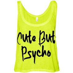 Cropped Tank Top Cute but Psycho Funny Summer Outfit Beach Tank Ladies... ($15) ❤ liked on Polyvore featuring tops, shirts, crop tops, tank tops, tanks, boxy crop top, summer shirts, yellow crop tank, yellow tank and crop tank