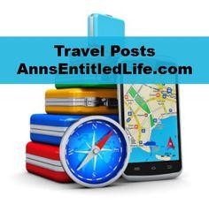 Travel, Tourism, Daily Life! Travel posts on AnnsEntitledLife.com