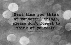 next-time-you-think-of-wonderful-things-please-dont-forget-to-think-of-yourself.jpg (500×322)