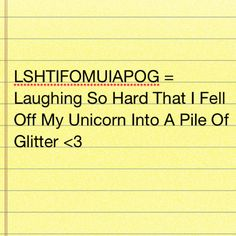 Laughing So Hard That I Fell Off My Unicorn Into A Pile Of Glitter! Love it!