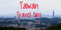 The Best Taiwan Travel Tips: Where to go, what to eat and Taipei Travel, Asia Travel, Japan Travel, Travel Advice, Travel Tips, Cities In Korea, Where The Sidewalk Ends, Taipei Taiwan, Costa Rica Travel