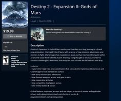 Destiny 2: Gods of Mars DLC Details Outed by PSN  Thanks to a PSN leak new information on Destiny 2s next expansion titled Gods of Mars has surfaced.  The US and Japanese PSN stores uploaded a full description about the games second expansion which seems to be coming out in March ahead of time. Even though the listings have since been deleted Reddit user GodsofMarsLeak grabbed a few screenshots (which you can view below) before the posts were removed.   Leaked PSN listing for Gods of Mars…