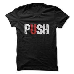 Push T-Shirts, Hoodies. BUY IT NOW ==► https://www.sunfrog.com/Automotive/Push.html?id=41382