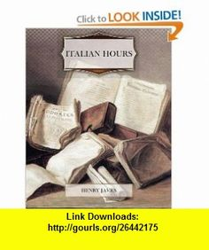 Italian Hours (9781466200227) Henry James , ISBN-10: 1466200227  , ISBN-13: 978-1466200227 ,  , tutorials , pdf , ebook , torrent , downloads , rapidshare , filesonic , hotfile , megaupload , fileserve