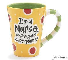 """Nurse 12 Oz Coffee Mug/cup with """"I'm A Nurse"""" What's Your Super Power?"""" Great Gift For Nurses by Burton & Burton, http://www.amazon.com/dp/B0073J9K0W/ref=cm_sw_r_pi_dp_1Xn2rb04AH8R1"""