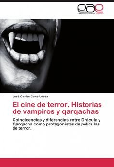 El Cine de Terror. Historias de Vampiros y Qarqachas