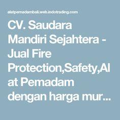 CV. Saudara Mandiri Sejahtera - Jual Fire Protection,Safety,Alat Pemadam dengan harga murah