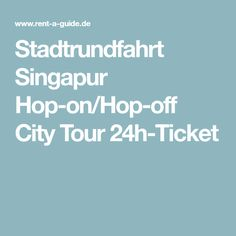 Stadtrundfahrt Singapur Hop-on/Hop-off City Tour 24h-Ticket