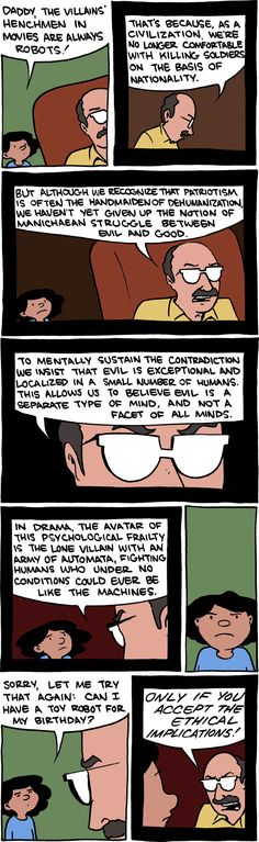 smbc...because I actually have conversations like this with my own children :-) I only wish I could see the looks on the future therapists faces when they discuss their relationship with their father.