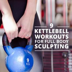 9-Kettlebell Workouts for Full Body Sculpting #kettlebellworkouts #bodytoning