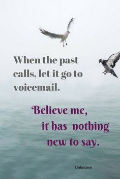 Good advice! #WhenThePastCalls #LetItGoToVoicemail