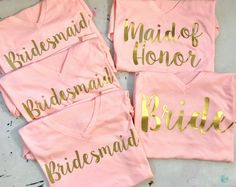 High quality Bridal party t-shirts with your choice of Bride, Maid of Honor, or Bridesmaid printed on. Text is a metallic gold color vinyl that will never ruin. *Please place the size and text per shirt in the comments box at checkout*  *Price is per shirt*