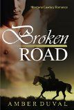Free Kindle Book -  [Romance][Free] ROMANCE: Broken Road (Western Historical Alpha Male Bride Romance) (Montana Cowboy Mail Order Bride Romance Book 3) Check more at http://www.free-kindle-books-4u.com/romancefree-romance-broken-road-western-historical-alpha-male-bride-romance-montana-cowboy-mail-order-bride-romance-book-3/