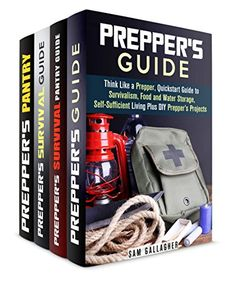 Prepper's Survival Guide Box Set (4 in 1): Guide to Food Storage, Self-Sufficient Life and Preparation for a Disaster (Bushcraft and Wilderness Survival) (English Edition)