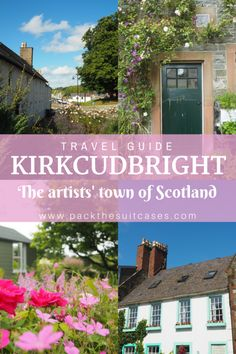 Kirkcudbright travel guide: the artists' town, Scotland Scotland Food, Scotland Travel, Ireland Travel, Travel Europe, Germany Travel, Travel Destinations, Galloway Scotland, Scotland Culture, Stuff To Do