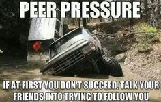 #peerpressure #trucks #friends