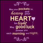 "Text: May your pockets be heavy and your heart be light. May good luck pursue you each morning and night    ""irish blessing"", irish, blessing, abundance, wealth, ""good luck"", good, luck, happiness, ""light-hearted"", light, heart, morning, night, pursue, you, typography, text, sayings, saying, quote, quotes, quotation, quotations, blessings, words, poem, rhyme, rhyming, ""text design"", kids, kid, children, beautiful, type, typographical, lilac, purple, yellow, cream"