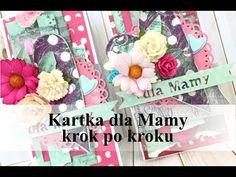 Kartka dla Mamy krok po kroku kurs / Mixedmedia card for Mother step by ...