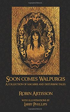 Soon Comes Walpurgis: A Collection of Macabre and Disturb... https://www.amazon.com/dp/1540752410/ref=cm_sw_r_pi_dp_U_x_RVniBbM57TNTC
