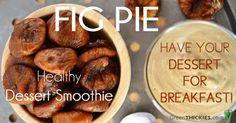 Fig Pie Healthy Dessert Smoothie: milk, bananas, figs, pecans, nutmeg, cinnamon, molasses and lemon juice