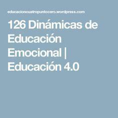 126 Dinámicas de Educación Emocional | Educación 4.0                                                                                                                                                     Más