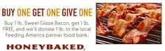 HONEY BAKED HAM $$ Reminder: Coupon for BOGO FREE 1-lb. Sweet Glaze Bacon – Expires TODAY (9/15)!